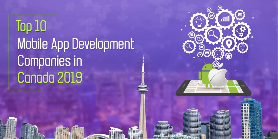 Top Ten Mobile App Development Companies in Canada 2019